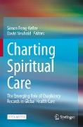 Cover-Bild zu Charting Spiritual Care von Peng-Keller, Simon (Hrsg.)