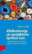 Cover-Bild zu Klinikseelsorge als spezialisierte Spiritual Care von Peng-Keller, Simon
