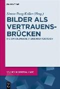 Cover-Bild zu Bilder als Vertrauensbrücken von Peng-Keller, Simon (Hrsg.)
