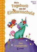 Cover-Bild zu Mein Tagebuch aus der Einhornschule - Das Drachenbaby von Elliott, Rebecca