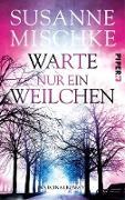 Cover-Bild zu Warte nur ein Weilchen (eBook) von Mischke, Susanne