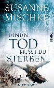 Cover-Bild zu Einen Tod musst du sterben (eBook) von Mischke, Susanne
