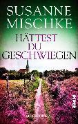 Cover-Bild zu Hättest du geschwiegen (eBook) von Mischke, Susanne