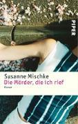Cover-Bild zu Die Mörder, die ich rief (eBook) von Mischke, Susanne
