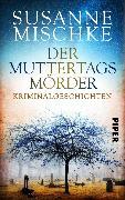 Cover-Bild zu Der Muttertagsmörder (eBook) von Mischke, Susanne