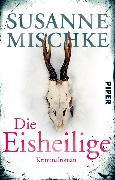 Cover-Bild zu Die Eisheilige (eBook) von Mischke, Susanne