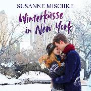 Cover-Bild zu Winterküsse in New York (Ungekürzt) (Audio Download) von Mischke, Susanne