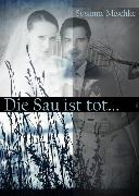 Cover-Bild zu Die Sau ist tot (eBook) von Mischke, Susanne