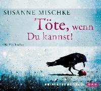 Cover-Bild zu Töte, wenn Du kannst! (Audio Download) von Mischke, Susanne