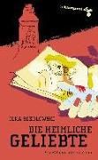 Cover-Bild zu Die heimliche Geliebte (eBook) von Sokolowski, Ilka