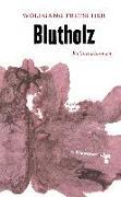 Cover-Bild zu Blutholz (eBook) von Teltscher, Wolfgang
