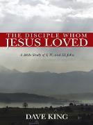 Cover-Bild zu King, Dave: The Disciple Whom Jesus Loved (eBook)
