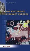 Cover-Bild zu Buchstab, Günter (Hrsg.): Die kulturelle Eigenart Europas