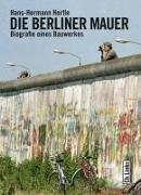 Cover-Bild zu Hertle, Hans-Hermann: Die Berliner Mauer