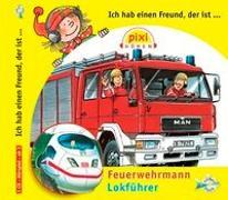 Cover-Bild zu Butschkow, Ralf: Ich hab einen Freund, der ist Feuerwehrmann / Lokführer