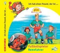 Cover-Bild zu Hoffmann, Andreas: Ich hab einen Freund der ist Fussballspieler / Rennfahrer