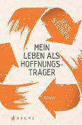 Cover-Bild zu Steiner, Jens: Mein Leben als Hoffnungsträger