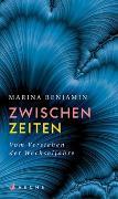 Cover-Bild zu Benjamin, Marina: Zwischenzeiten. Vom Verstehen der Wechseljahre