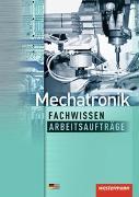 Cover-Bild zu Fuhrmann, Jörg: Mechatronik nach Lernfeldern / Mechatronik Fachwissen