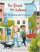 Cover-Bild zu Jörg, Sabine: Der Ernst des Lebens: Den Schulweg gehen wir gemeinsam
