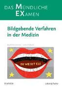 Cover-Bild zu Oestmann, Jörg Wilhelm: MEX Das mündliche Examen - Bildgebende Verfahren in der Medizin
