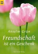 Cover-Bild zu Freundschaft ist ein Geschenk von Grün, Anselm