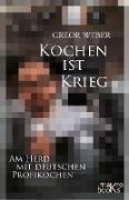 Cover-Bild zu Kochen ist Krieg (eBook) von Weber, Gregor