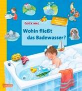 Cover-Bild zu Guck mal: Wohin fließt das Badewasser von Reider, Katja