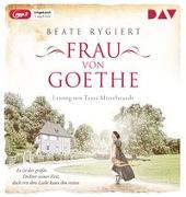 Cover-Bild zu Frau von Goethe. Er ist der größte Dichter seiner Zeit, doch erst ihre Liebe kann ihn retten von Rygiert, Beate