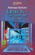 Cover-Bild zu Level 4 - Die Stadt der Kinder von Schlüter, Andreas