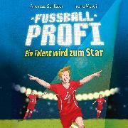 Cover-Bild zu Fußballprofi - Ein Talent wird zum Star (Audio Download) von Schlüter, Andreas