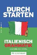 Cover-Bild zu Durchstarten, Italienisch - Neubearbeitung, Alle Lernjahre, Grammatik, Erklärung und Training, Übungsbuch mit Lösungen von Ritt-Massera, Laura