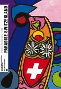 Cover-Bild zu Paradise Switzerland von Museum für Gestaltung Zürich (Hrsg.)