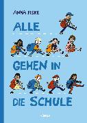 Cover-Bild zu Alle gehen in die Schule von Fiske, Anna