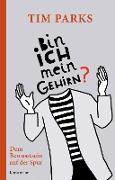 Cover-Bild zu Bin ich mein Gehirn? (eBook) von Parks, Tim
