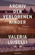 Cover-Bild zu Archiv der verlorenen Kinder (eBook) von Luiselli, Valeria