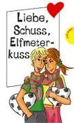 Cover-Bild zu Liebe, Schuss, Elfmeterkuss (eBook) von Ullrich, Hortense
