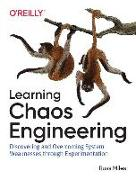 Cover-Bild zu Learning Chaos Engineering: Discovering and Overcoming System Weaknesses Through Experimentation