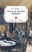 Cover-Bild zu Altenberg, Peter: Was der Tag mir zuträgt (eBook)