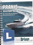 Cover-Bild zu BoatDriver Swiss Praxis-Buch Motorboot Kat. A von Steinacher, Manuela