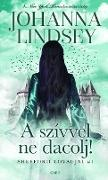 Cover-Bild zu A szívvel ne dacolj (eBook) von Lindsey, Johanna