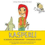 Cover-Bild zu Kasperli - De Seegeischt im Führwehrweiher / S verzauberete Flugzüüg von Hartmann, Nik