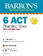 Cover-Bild zu 6 ACT Practice Tests with Online Test von Prince, Patsy J.