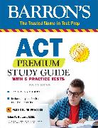 Cover-Bild zu ACT Premium Study Guide with 6 Practice Tests von Stewart, Brian