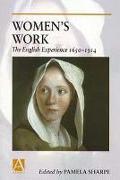 Cover-Bild zu Women's Work: The English Experience 1650-1914 von Sharpe, Pamela (Hrsg.)