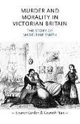 Cover-Bild zu Murder and Morality in Victorian Britain: The Story of Madeleine Smith von Gordon, Eleanor