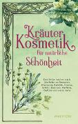 Cover-Bild zu Kräuterkosmetik für natürliche Schönheit von Obermayr, Walburga