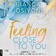 Cover-Bild zu Feeling Close to You - Was auch immer geschieht, Teil 2 (Ungekürzt) (Audio Download) von Iosivoni, Bianca