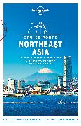 Cover-Bild zu Lonely Planet Cruise Ports Northeast Asia