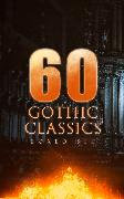 Cover-Bild zu eBook 60 GOTHIC CLASSICS - Boxed Set: Dark Fantasy Novels, Supernatural Mysteries, Horror Tales & Gothic Romances